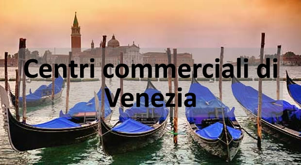 Centri commerciali di Venezia
