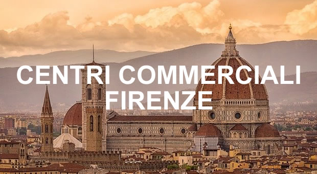 Centri commerciali a Firenze